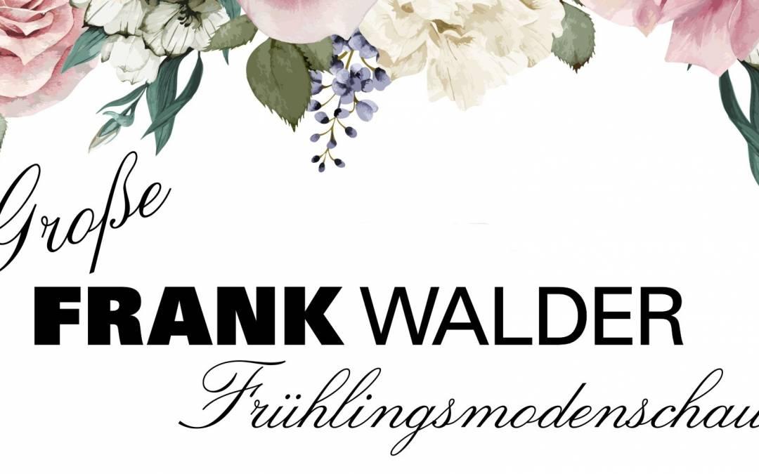 Einladung zur Frank Walder Frühlingsmodenschau