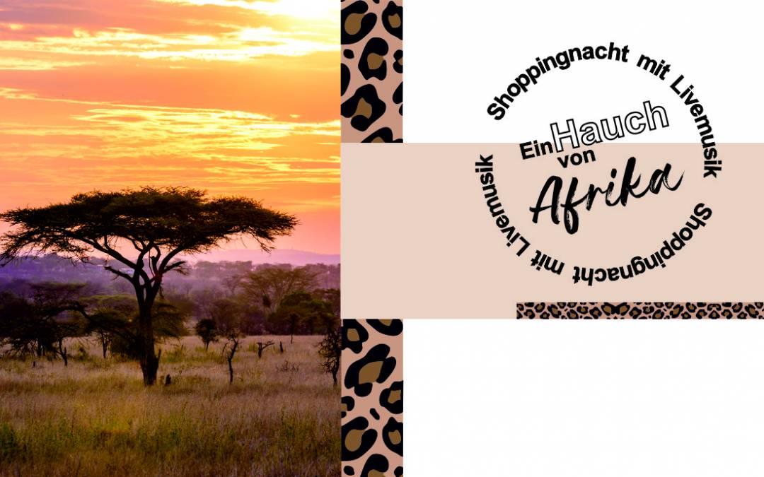 Erleben Sie einen Hauch von Afrika – Shoppingnacht mit Livemusik